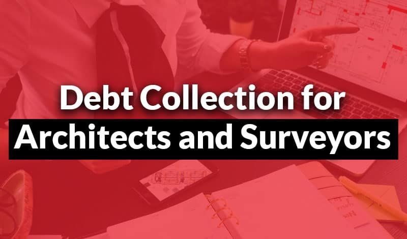 Debt Collection for Architects and Surveyors