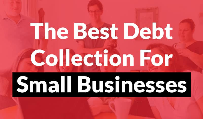 The Best Debt Collection For Small Business