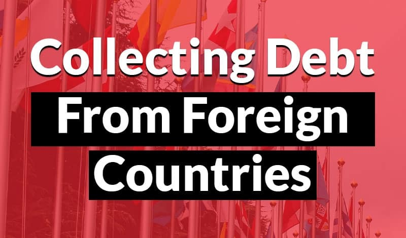 collecting debt from foreign countries collecting debt from foriegn countries 1