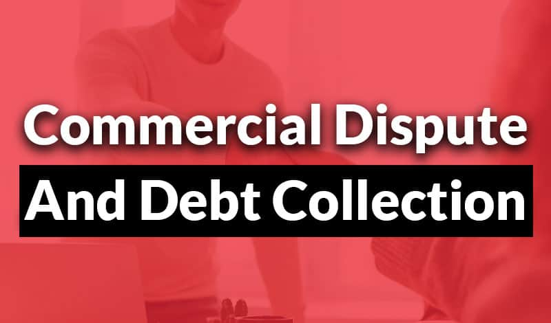commercial dispute and debt collection