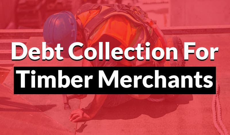 Debt collection for timber merchants