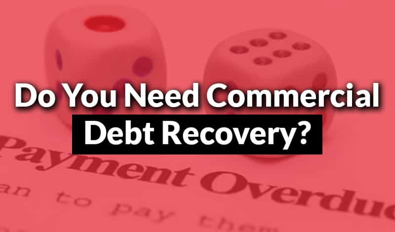 need commercial debt recovery