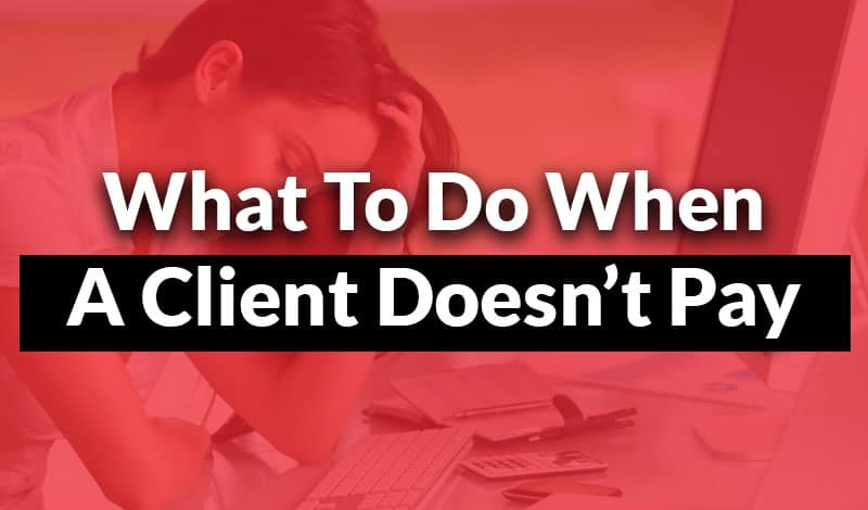 What to do when a client doesn't pay