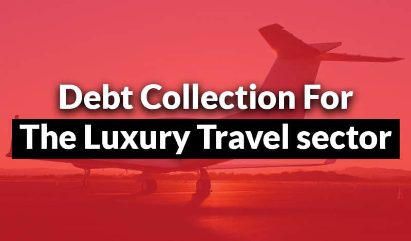 debt collection for luxury travel