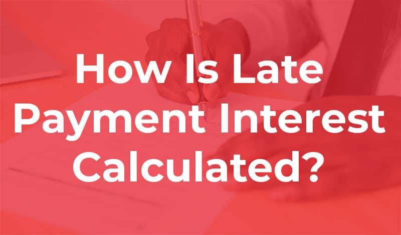 how is late payment interest calculated How Is Late Payment Interest Calculated