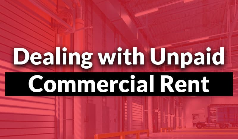 Dealing with Unpaid Commercial Rent