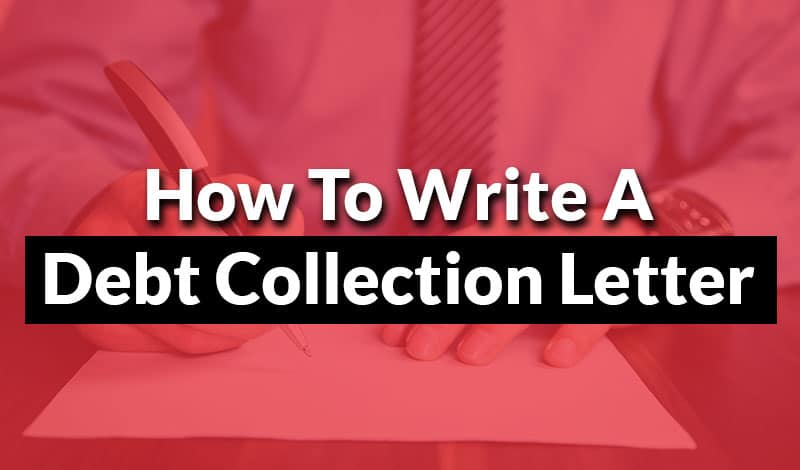 How to Write a Debt Collection Letter